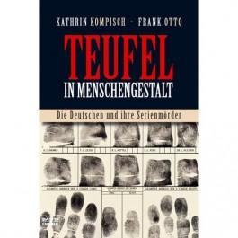 krimis kathrin kompisch frank otto teufel menschengestalt deutschen ihre serienmoerder